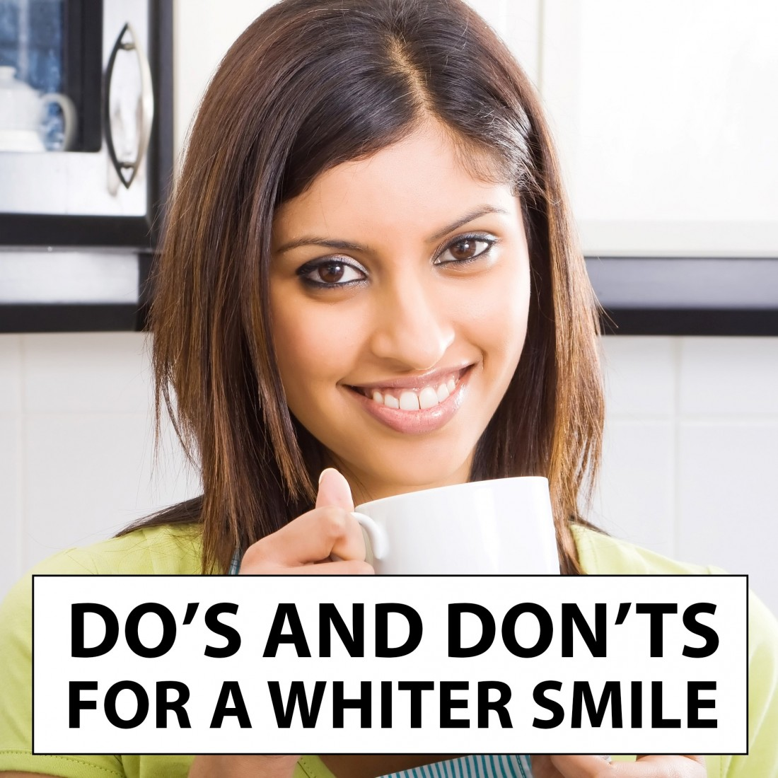 "Woman holds mug with text that reads ""Do's and Don'ts for a Whiter Smile"""